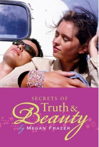 Secrets of Truth and Beauty - Megan Frazer Blakemore
