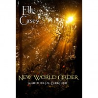 New World Order (War of the Fae, #4) - Elle Casey