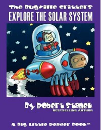 The Bugville Critters Explore the Solar System - Robert Stanek