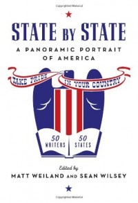 State by State: A Panoramic Portrait of America - 'Matt Weiland',  'Sean Wilsey'
