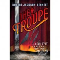 The Troupe - Robert Jackson Bennett