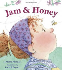 Jam & Honey - Melita Morales, Laura J. Bryant
