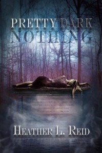 Pretty Dark Nothing - Heather L. Reid