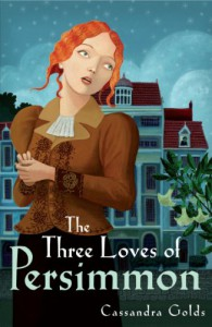 The Three Loves of Persimmon - Cassandra Golds