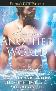 Lover from Another World: Ellora's Cave Presents - Rachel Carrington;Elizabeth Jewell;Shiloh Walker