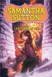 Samantha Sutton and the Labyrinth of Lies - Jordan Jacobs