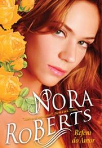 Refém do Amor - Susana Serrão, Nora Roberts