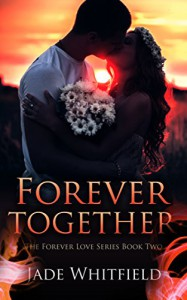 Forever Together (The Forever Love Series Book 2) - Jade Whitfield