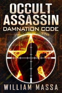 Occult Assassin: Damnation Code (Occult Assassin #1) - William Massa