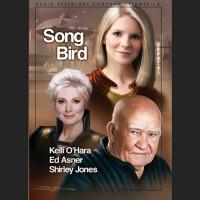Song Bird - Larry M. Weiner, Kelli O'Hara, Ed Asner, Shirley Jones, Tom Dheere, Radio Repertory Company of America