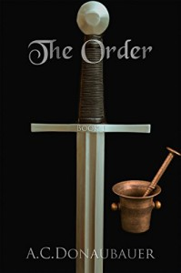 The Order: Book 1 - A.C. Donaubauer
