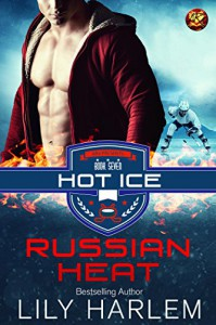 Russian Heat (Hot Ice Book 7) - Lily Harlem