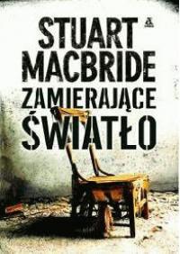 Zamierające światło - Stuart MacBride