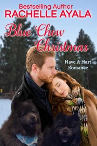 Blue Chow Christmas: The Hart Family (Have A Hart Book 4) - Rachelle Ayala