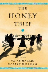 The Honey Thief - Najaf Mazari, Robert Hillman