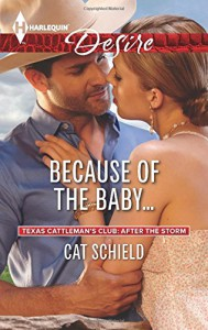 Because of the Baby... (Harlequin DesireTexas Cattleman's Club:) - Cat Schield