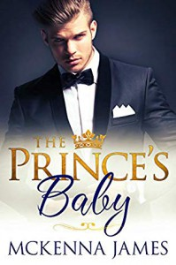 The Prince's Baby - McKenna James