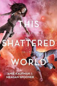 This Shattered World - Amie Kaufman,  Meagan Spooner