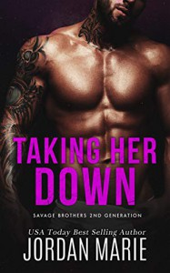 Taking Her Down (Savage Brothers Second Generation Book 1) Kindle Edition - Jordan Marie