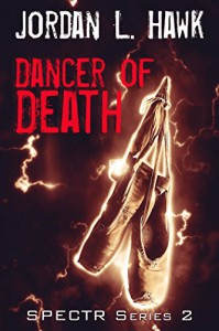 Dancer of Death (SPECTR Series 2) - Jordan L. Hawk