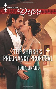 The Sheikh's Pregnancy Proposal (Harlequin Desire) - Fiona Brand