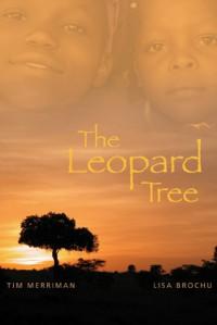 The Leopard Tree - Tim Merriman,  Lisa Brochu