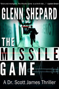 The Missile Game (The Dr. Scott James Thriller Series) (Volume 1) by Glenn Shepard (2015-01-16) - Glenn Shepard