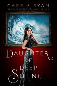 Daughter of Deep Silence - Carrie Ryan