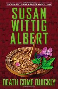 Death Come Quickly - Susan Wittig Albert