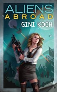 Aliens Abroad (Alien Novels) - Gini Koch