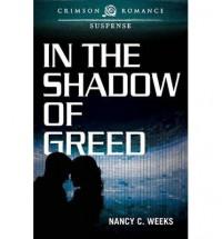 [ In the Shadow of Greed by Weeks, Nancy C ( Author ) Feb-2014 Paperback ] - Nancy C Weeks