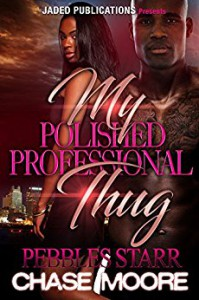 My Polished, Professional Thug: A Paranormal Romance - Pebbles Starr, Chase Moore