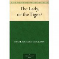The Lady, or the Tiger? - Frank R. Stockton
