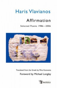 Affirmation: Selected Poems 1986-2006 - Haris Vlavianos