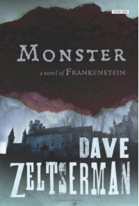 Monster: A Novel of Frankenstein - Dave Zeltserman