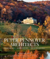 Peter Pennoyer Architects: Apartments, Townhouses, Country Houses - Peter Pennoyer, Robert  A.M. Stern, Peter Pennoyer, Robert A.M. Stern