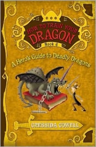 A Hero's Guide to Deadly Dragons (How to train your dragon, #6) - Cressida Cowell