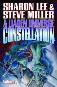 A Liaden Universe Constellation: Volume I - Sharon Lee, Steve Miller