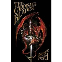 The Cardinal's Blades - Pierre Pevel,  Tom Translated by Clegg
