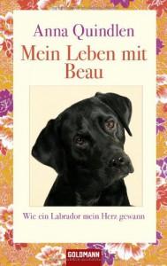 Mein Leben mit Beau : Wie ein Labrador mein Herz gewann - Anna Quindlen