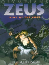 Zeus: King of the Gods (Olympians) - George O'Connor