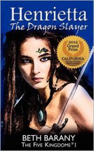 Henrietta the Dragon Slayer - Beth Barany