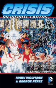Crisis on Infinite Earths - Marv Wolfman, George Pérez