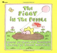 The Piggy in the Puddle (Reading Rainbow Books) - Charlotte Pomerantz