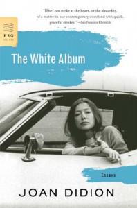 The White Album: Essays (FSG Classics) - Joan Didion