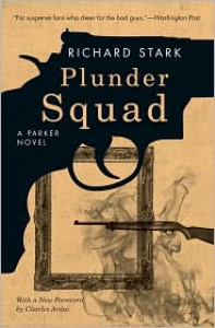 Plunder Squad (Parker, #15) - Richard Stark, Charles Ardai
