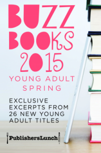 Buzz Books 2015: Young Adult Spring - Publishers Lunch