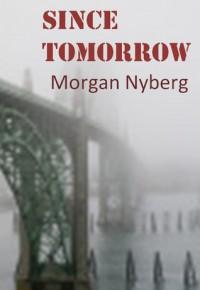 Since Tomorrow - Morgan Nyberg