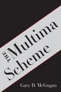 The Multima Scheme - Gary D. McGugan