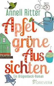 Apfelgrüne Aussichten: Ein Brägenbeck-Roman - Annell Ritter